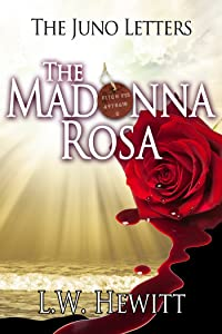 The Madonna Rosa (The Juno Letters Book 6)