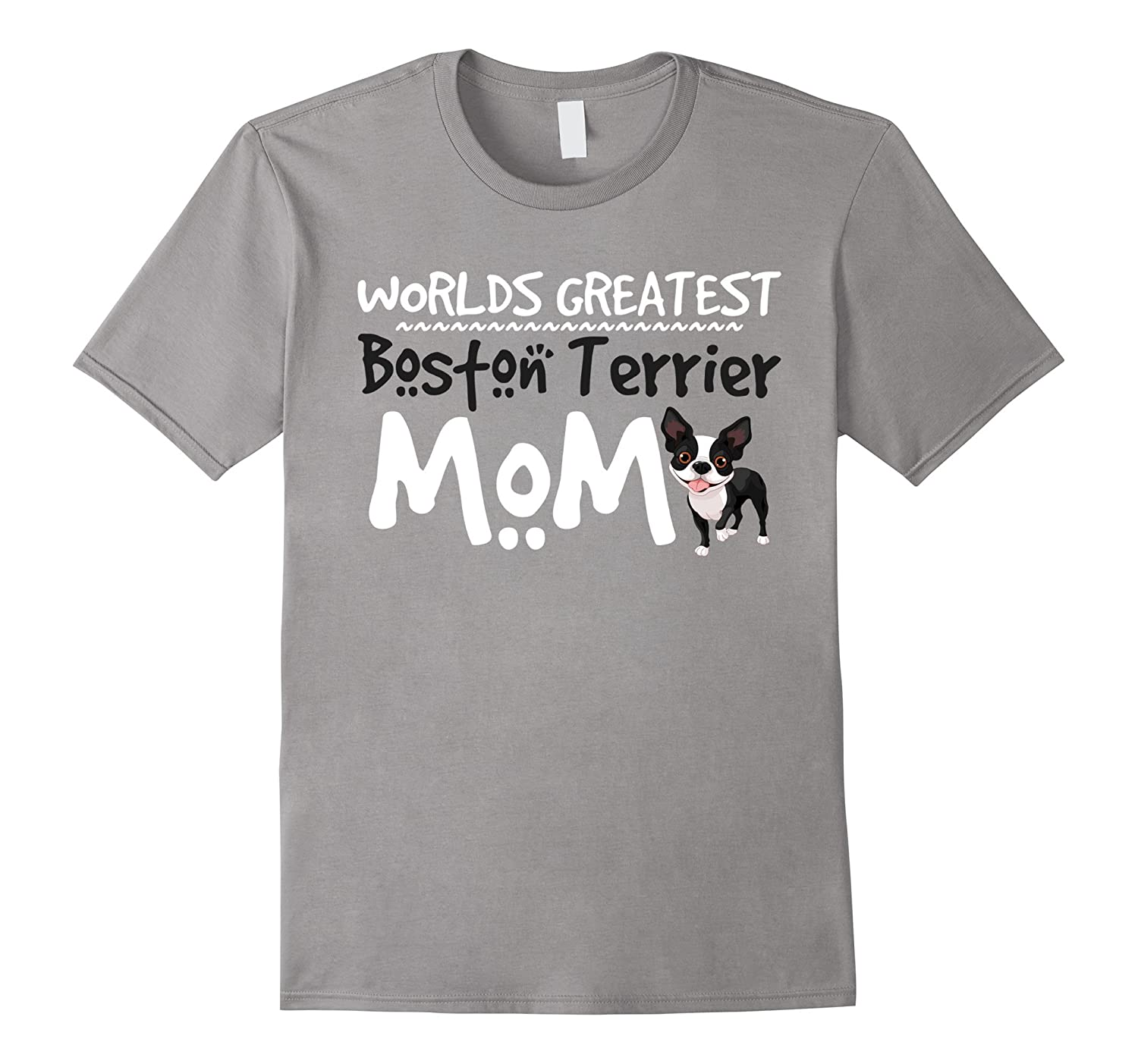 Worlds Greatest Boston Terrier Mom Funny Love Shirts-PL