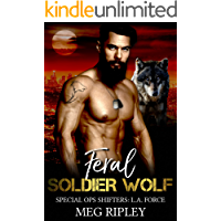Feral Soldier Wolf (Shifter Nation: Special Ops Shifters: L.A. Force Book 6) book cover