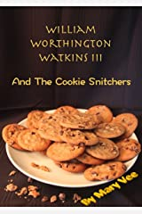 William Worthington Watkins III: And The Cookie Snitchers Kindle Edition