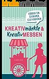 Kreativmärkte & Kreativmessen Vorbereiten, teilnehmen, Geld verdienen