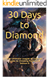 30 Days to Diamond: The Ultimate League of Legends Guide to Climbing Ranked (The Ultimate League of Legends Guide to Climbing the Ranked Ladder Book 1) (English Edition)