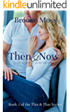 Then & Now (The This & That Series Book 3)