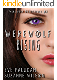 Werewolf Rising (Werewolf Detectives #2): A Paranormal Mystery Romance
