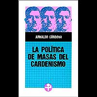 La política de masas del cardenismo (Problemas De Mexico)
