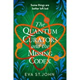 The Quantum Curators and the Missing Codex. (Book3)