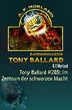 Tony Ballard #289: Im Zentrum der schwarzen Macht: Cassiopeiapress Horror-Roman