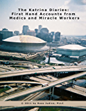 The Katrina Diaries: First Hand Accounts from Medics and Miracle Workers