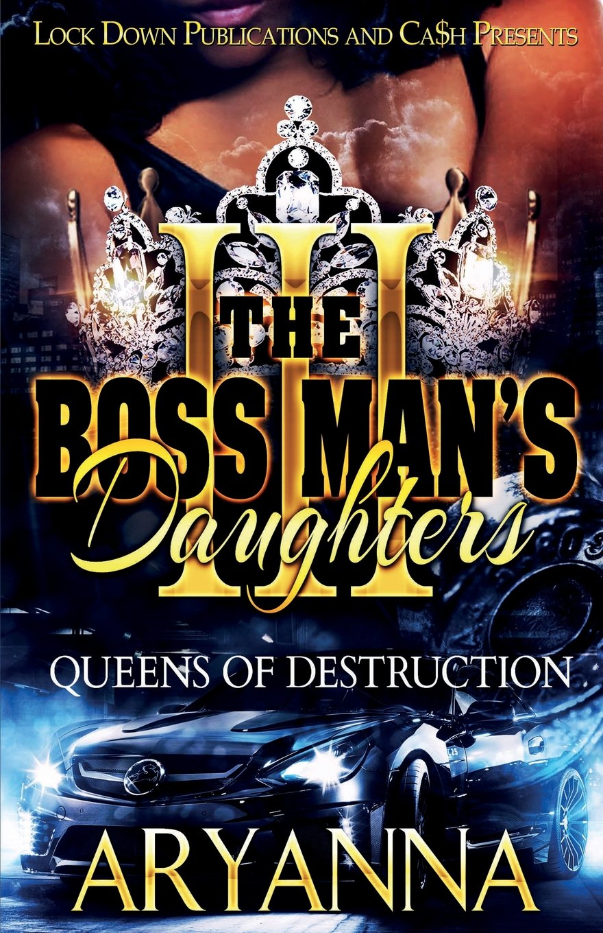 The Boss Man's Daughters 3: Queens of Destruction PDF