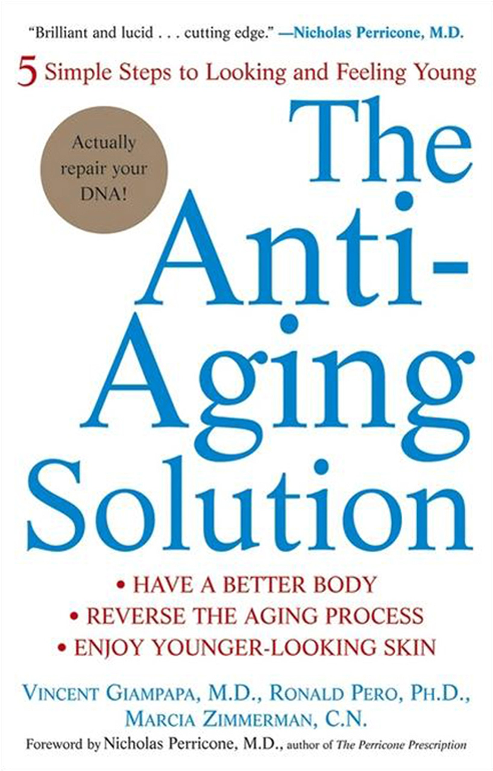The Anti Aging Solution 5 Simple Steps To Looking And Feeling