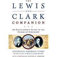 The Lewis and Clark Companion: An Encyclopedic Guide to the Voyage of Discovery (English Edition)