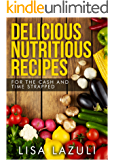 DELICIOUS NUTRITIOUS RECIPES: Lose weight, save money and get your five-a-day with these healthy and easy recipes.
