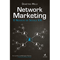 Network Marketing: O Negócio do Século XXI