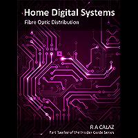 Fibre Optic Distribution (Home Digital Systems Book 12)
