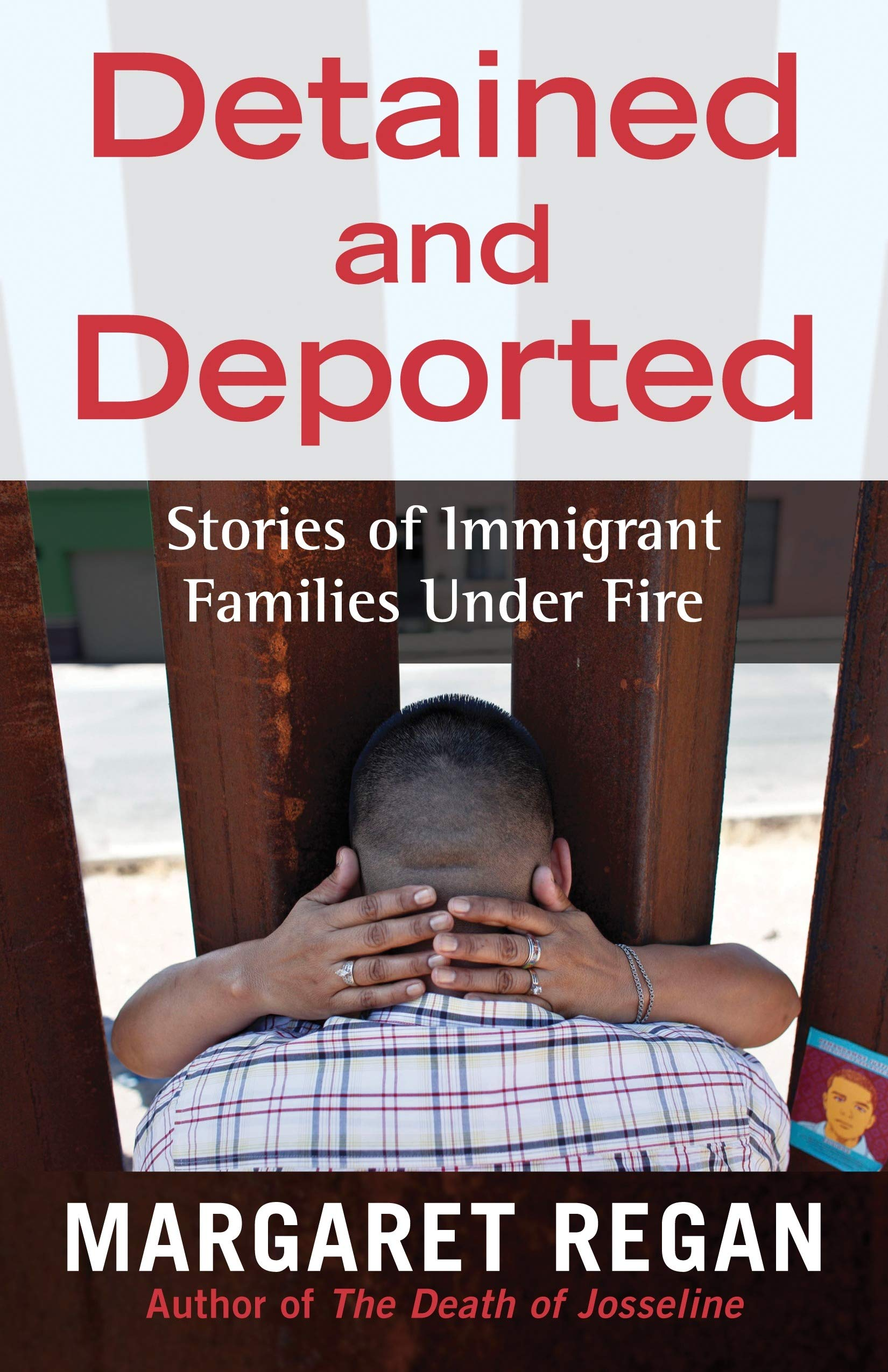 Read Online Detained and Deported: Stories of Immigrant Families Under Fire ebook
