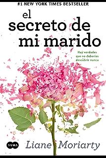El secreto de mi marido: Hay verdades que no deberías descubrir nunca (Spanish Edition