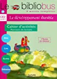 Le développement durable CE2 : Cahier d'activités Parcours de lecture