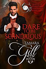 Dare To Be Scandalous (League of Unweddable Gentlemen Book 3) Kindle Edition