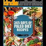 Paleo Diet: 365 Days of Paleo Diet Recipes (Paleo Diet, Paleo Diet For Beginners, Paleo Diet Cookbook, Paleo Diet Recipes, Paleo, Paleo Cookbook, Paleo Slow Cooker, Paleo For Beginner, Paleo Recipes)