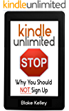 Kindle Unlimited: Why You Should NOT Sign Up