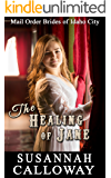 Mail Order Bride: The Healing of Jane (Mail Order Brides of Idaho City Book 10)