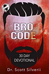 Bro Code Daily Devotional: No Nonsense Prayer and Motivation for Men (The Bro Code Book 5) Kindle Edition