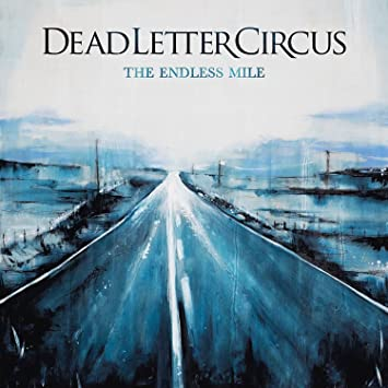 DEAD LETTER CIRCUS   DEAD LETTER CIRCUS   The Endless Mile