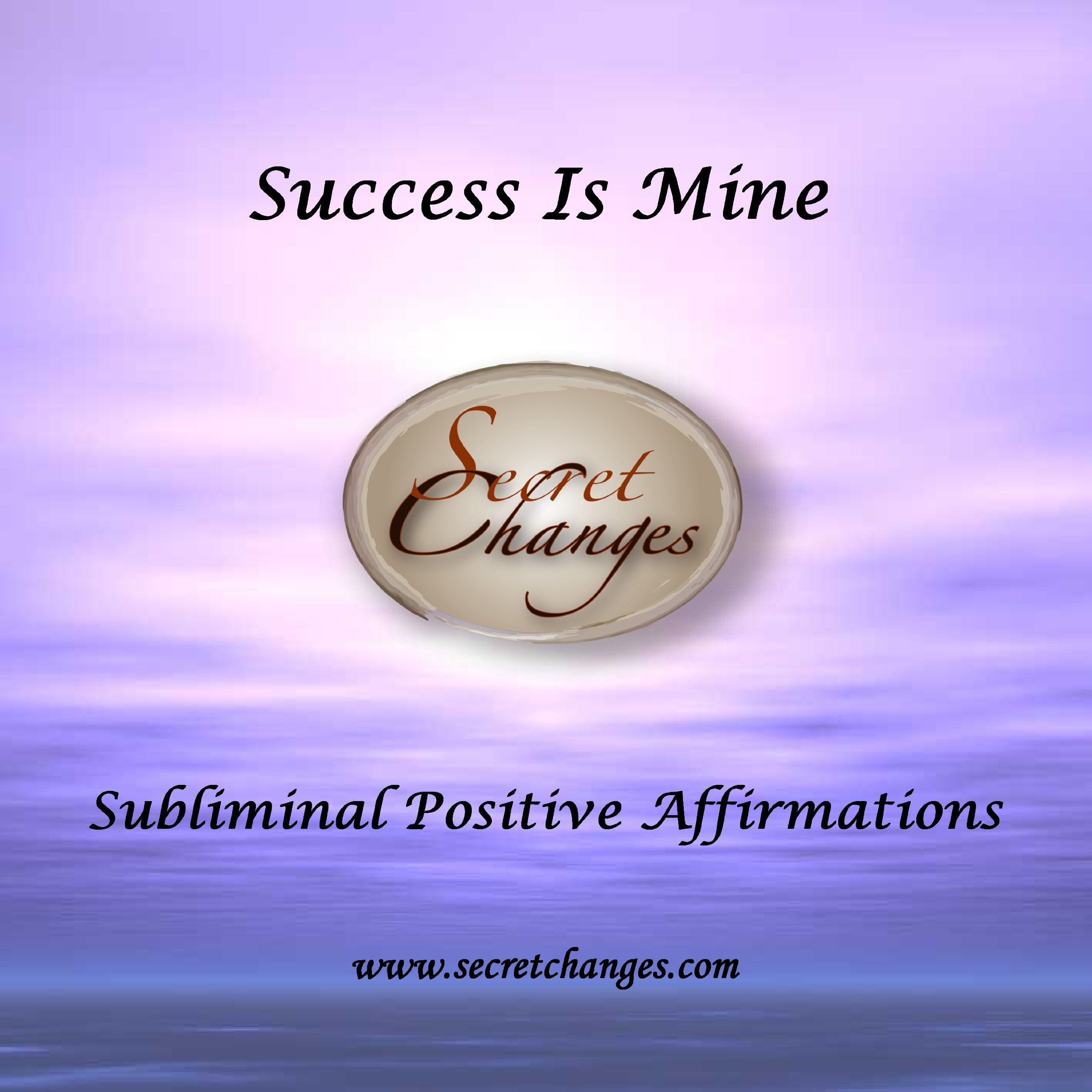 Success Is Mine - Subliminal Affirmations To Be Successful