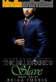 The Billionaire's Slave: An Alpha Billionaire Romance (Book Seven)