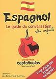 ESPAGNOL GUIDE DE CONVERSATION DES ENFANTS