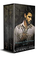 Promise Me Forever: A Dark Romance Duet: The Gripping Series Finale (Romance in New Orleans Book 7) Kindle Edition