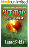 Metatron: The Mystical Blade (Metatron Series Book 2)