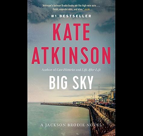Big Sky Ebook Atkinson Kate Amazon Ca Kindle Store