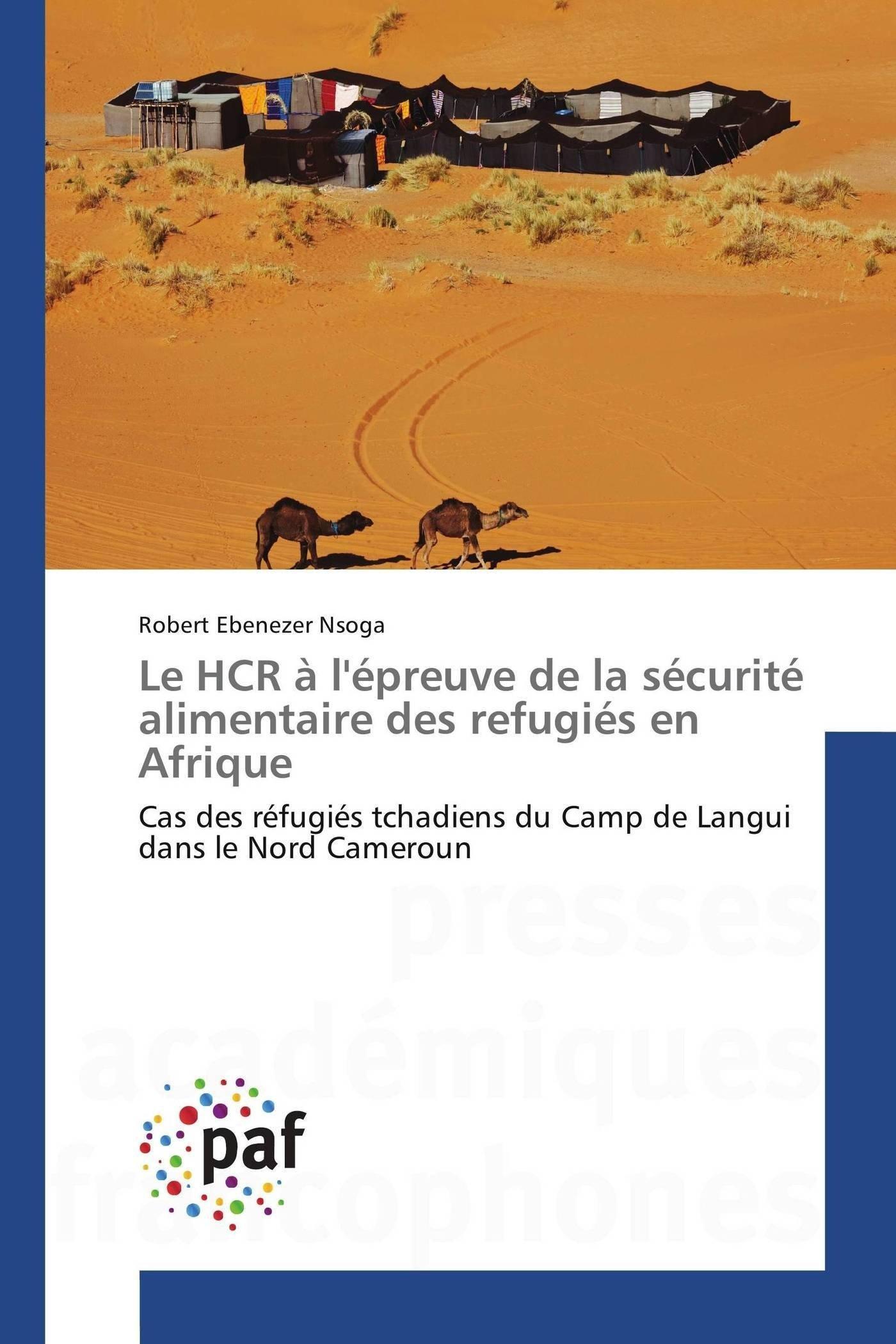 Read Online Le hcr à l'épreuve de la sécurité alimentaire des refugiés en afrique (Omn.Pres.Franc.) (French Edition) ebook