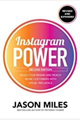 Instagram Power, Second Edition: Build Your Brand and Reach More Customers with Visual Influence Paperback