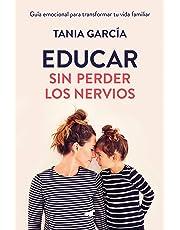 Educar sin perder los nervios: Guía emocional para transformar tu vida familiar
