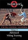 Hurstwic Viking Combat Training Volume 2: Advanced Viking Training