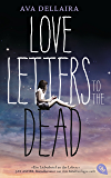 Love Letters to the Dead: (deutsche Ausgabe)