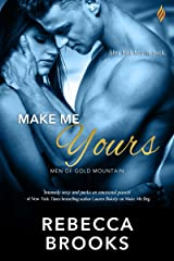 Make Me Yours (Men of Gold Mountain Book 4) Kindle Edition