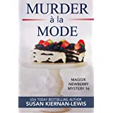 Murder à la Mode: A French Countryside Village Culinary Mystery in Provence (Maggie Newberry Mysteries Book 16)