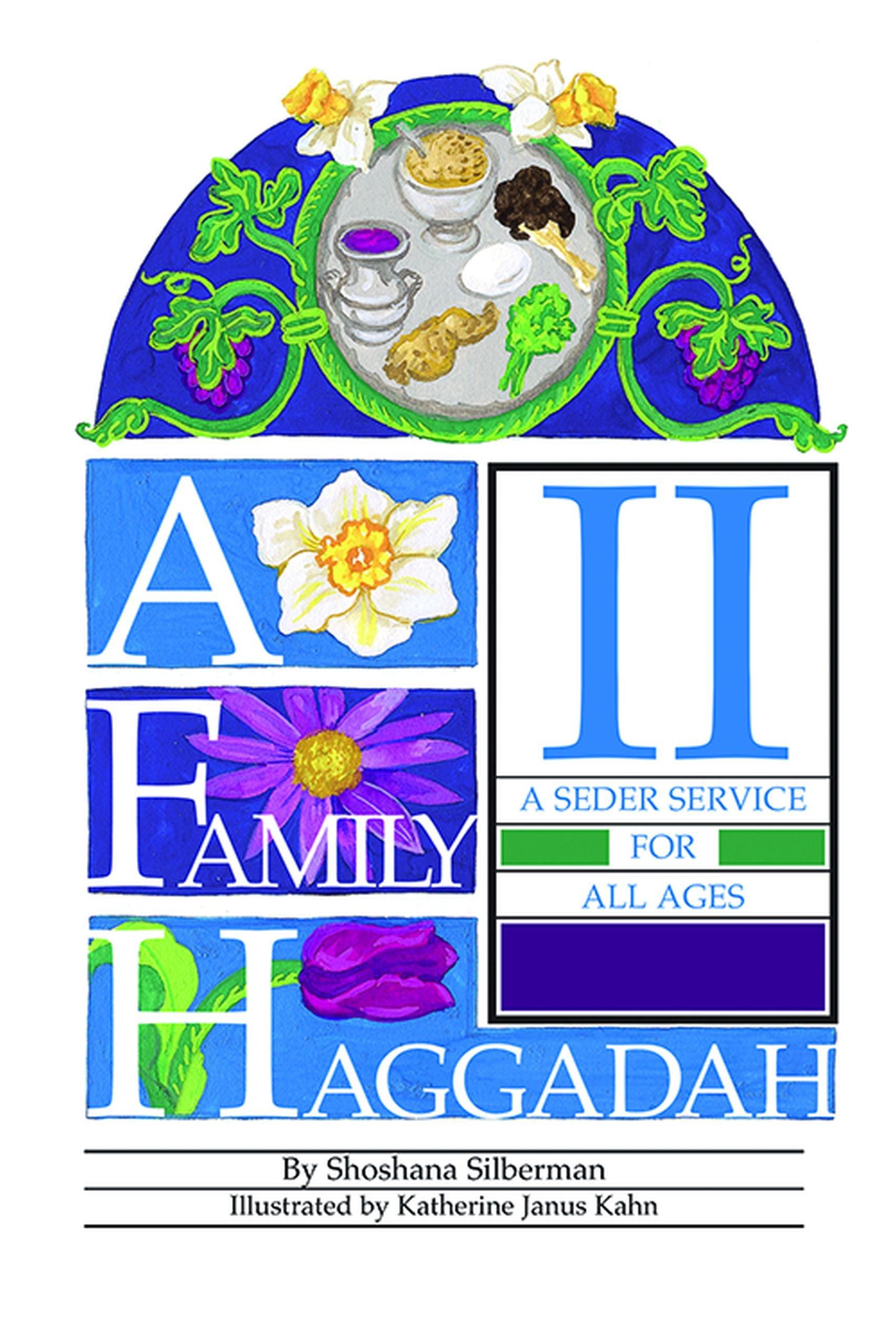 A Family Haggadah II (English and Hebrew Edition)