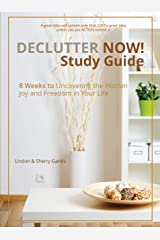 Declutter Now Study Guide: 8 Weeks to Uncovering the Hidden Joy and Freedom in Your Life Paperback