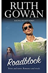 Roadblock: Twists and turns. Romance and rivals. (Racing Hearts Book 3) Kindle Edition
