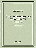 À la recherche du temps perdu II (French Edition)