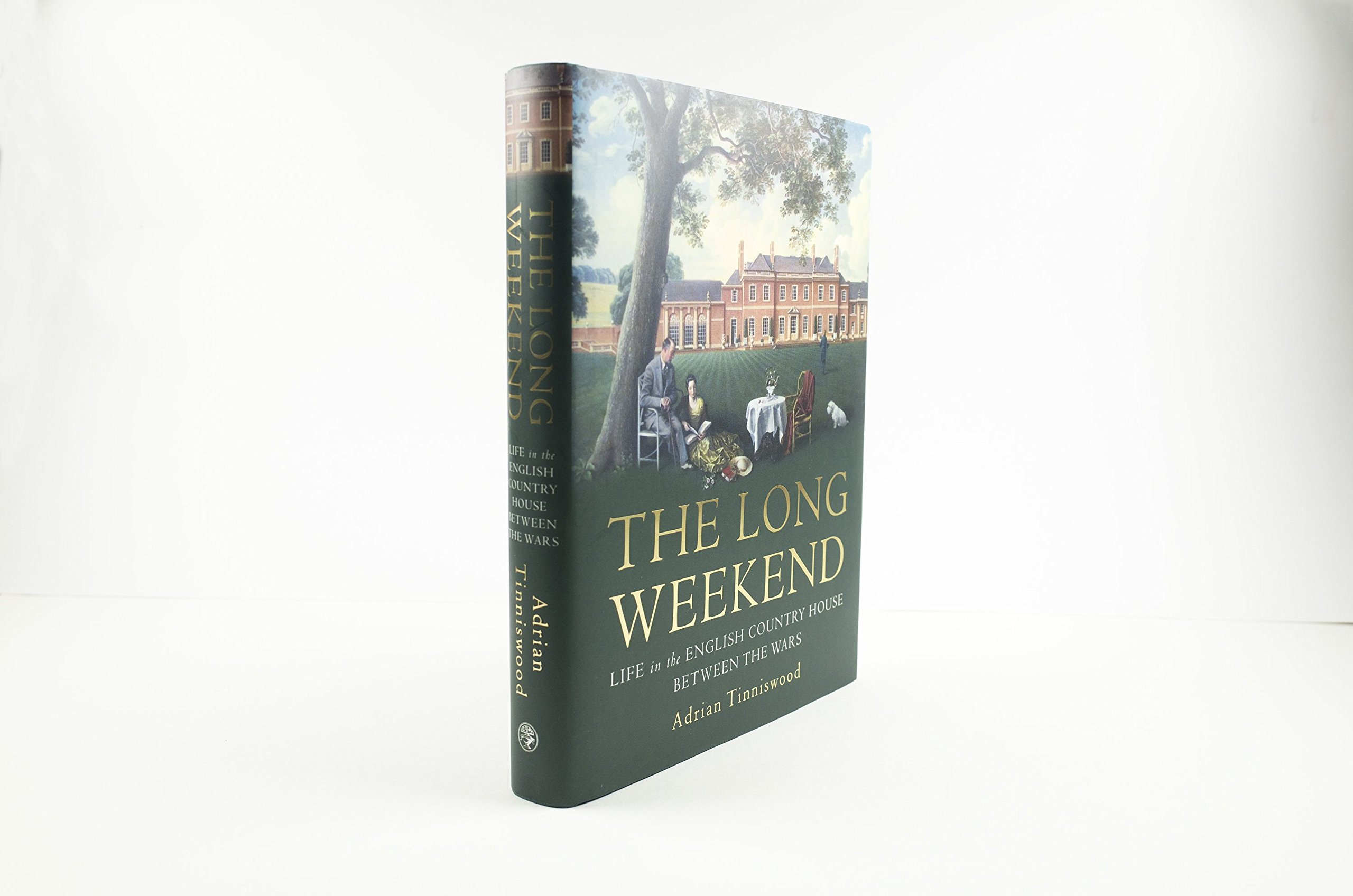 The Long Weekend: Life in the English Country House Between the Wars: Amazon.es: Adrian Tinniswood: Libros en idiomas extranjeros