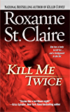 Kill Me Twice (The Bullet Catchers Book 1)