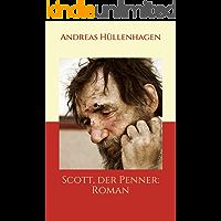 Scott, der Penner: Roman
