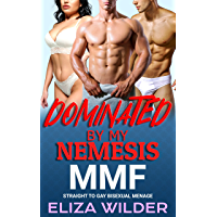 Dominated by my Nemesis: MMF Straight to Gay Bisexual Menage (Bicurious MMF Erotica)