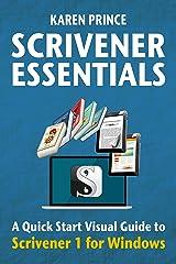 SCRIVENER ESSENTIALS: Scrivener 1 for Windows (Scrivener Quick Start Visual Guides) Kindle Edition