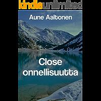 Close onnellisuutta (Finnish Edition)